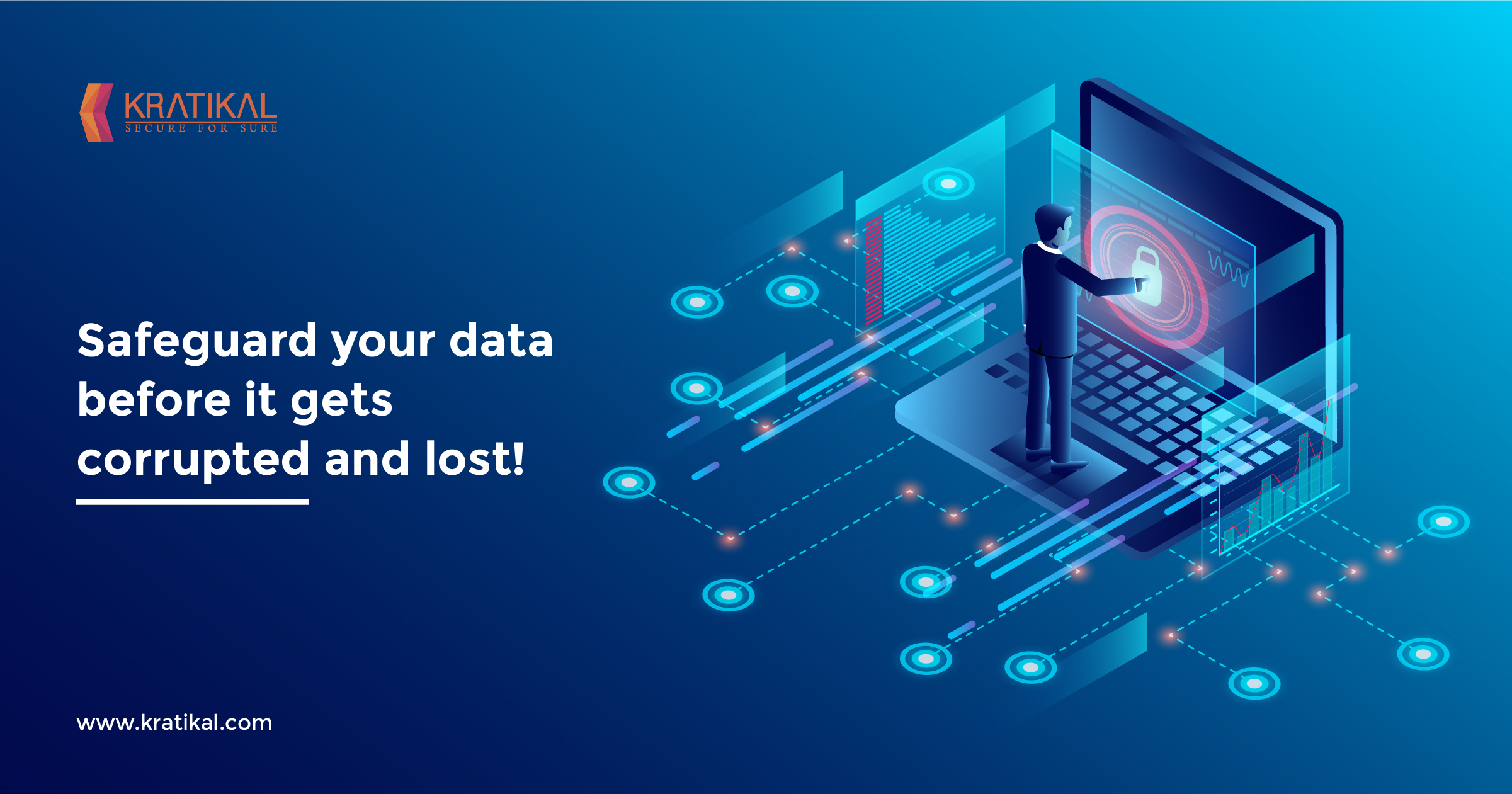 Safeguard your data before it gets corrupted and lost